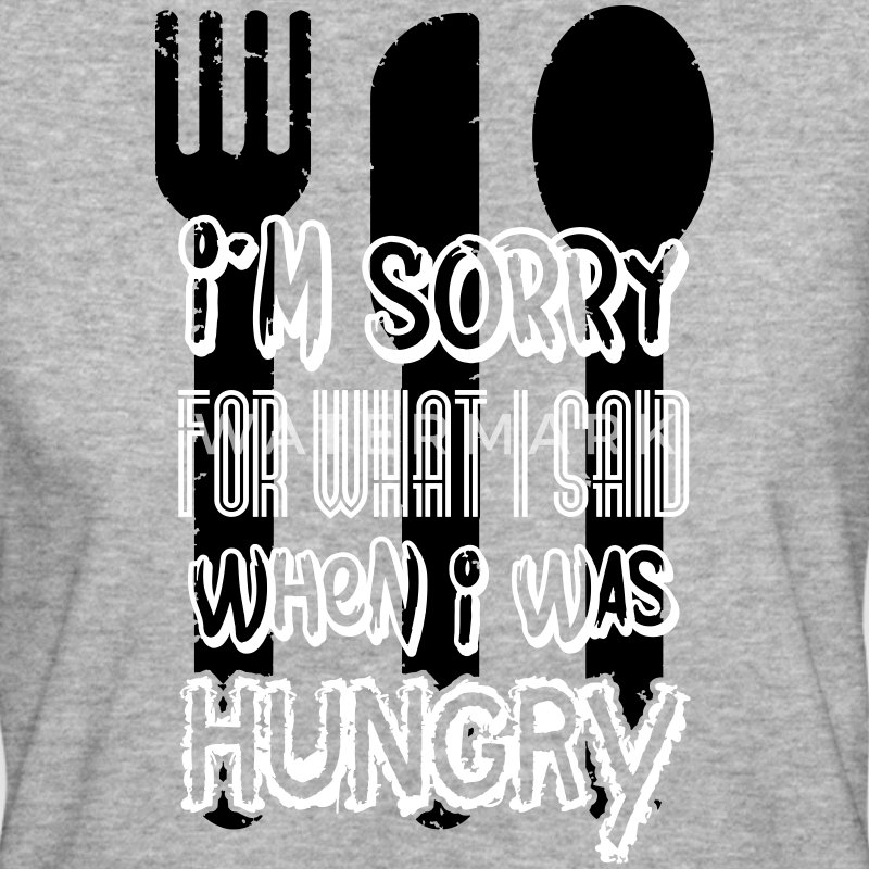 I'm sorry for what I said when I was hungry Camisetas - Camiseta ecológica mujer
