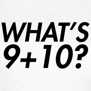 What's 9+10 T-Shirts - Women's T-Shirt