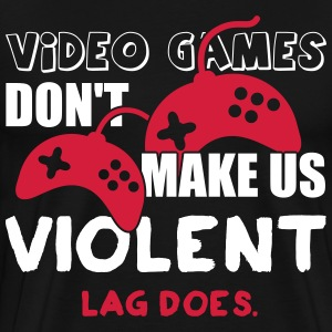 Video games don't make us violent. Lag does T-skjorter - Premium T-skjorte for menn