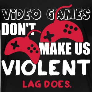 Video games don't make us violent. Lag does T-Shirts - Teenager Premium T-Shirt