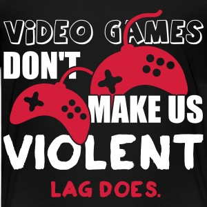 Video games don't make us violent. Lag does Shirts - Teenager Premium T-shirt