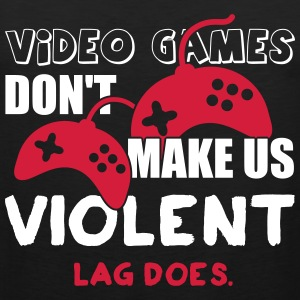 Video games don't make us violent. Lag does Tank Tops - Herre Premium tanktop