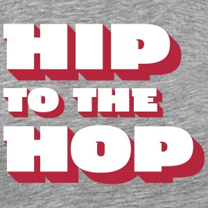 HIP to the Hop - Männer Premium T-Shirt