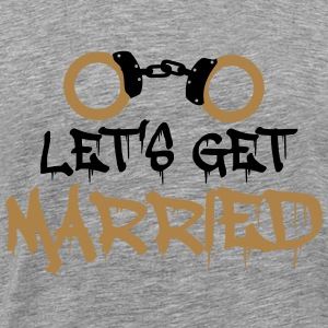 Lets get married handcuffed prisoner funny T-Shirts - Men's Premium T-Shirt