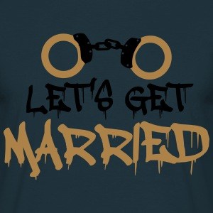 Lets Get Married geboeid gevangene grappig T-shirts - Mannen T-shirt