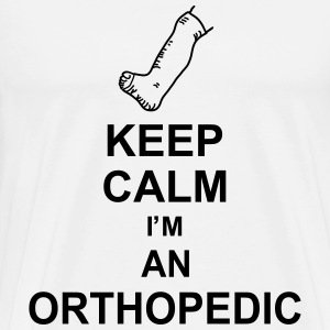 keep_calm_i'm_an_orthopedic_g1 Camisetas - Camiseta premium hombre