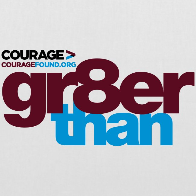Courage gr8er than Tote Bag