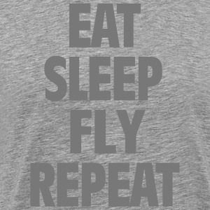 Eat Sleep Fly Repeat - Männer Premium T-Shirt