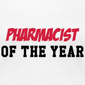 Pharmacist of the year ! T-shirts - Vrouwen Premium T-shirt