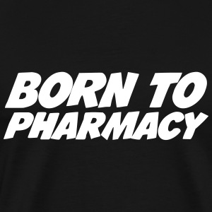 Born to Pharmacy T-skjorter - Premium T-skjorte for menn