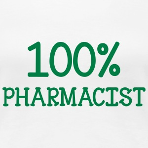 100% Pharmacist T-Shirts - Frauen Premium T-Shirt