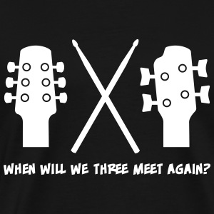 When will Guitar, Bass and Drums meet again? T-shirts - Mannen Premium T-shirt