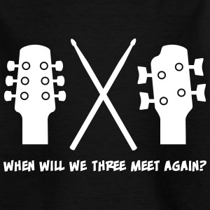 When will Guitar, Bass and Drums meet again? Shirts - Teenage T-shirt