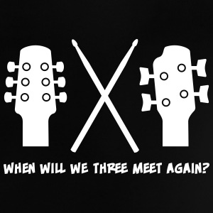 When will Guitar, Bass and Drums meet again? T-shirts - Baby-T-shirt