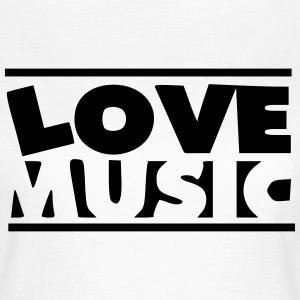 love music - Frauen T-Shirt