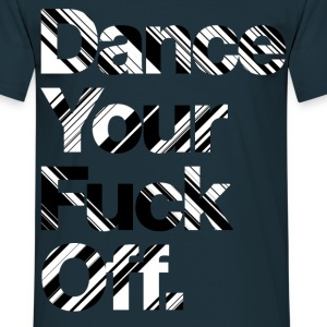 WOW! DANCE YOUR FUCK OFF Psychodelic Black White T-Shirts - Männer T-Shirt