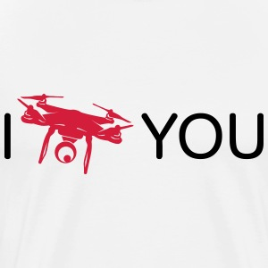I Drone you T-Shirts - Men's Premium T-Shirt