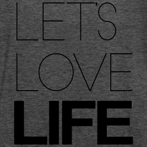 LET'S LOVE LIFE  Tops - Women's Tank Top by Bella