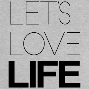 LET'S LOVE LIFE  Shirts - Baby T-Shirt