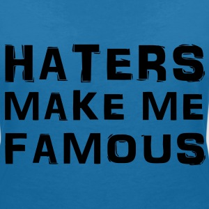 Haters make me famous T-shirts - Vrouwen T-shirt met V-hals