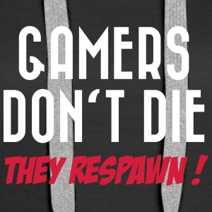 Gamers don't die (They respawn !) Sweat-shirts - Sweat-shirt à capuche Premium pour femmes
