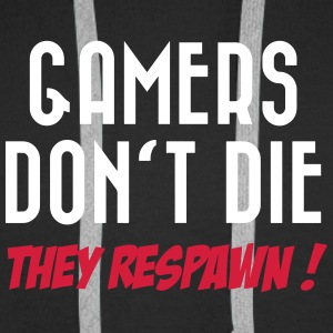Gamers don't die (They respawn !) Sweat-shirts - Sweat-shirt à capuche Premium pour hommes
