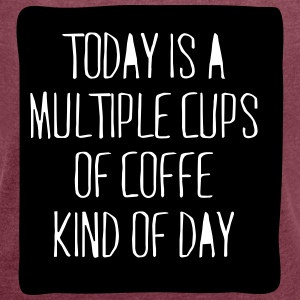 today is a coffee day T-shirts - Vrouwen T-shirt met opgerolde mouwen