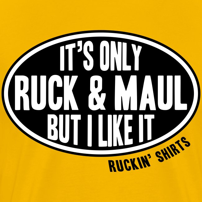 It's Only Ruck & Maul