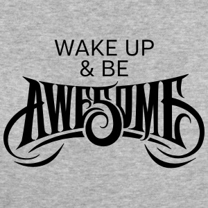 Wake Up & Be Awesome T-Shirts - Women's Organic T-shirt