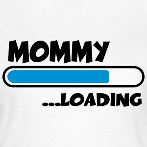 Mommy loading T-shirts - Vrouwen T-shirt