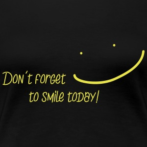 Don't forget to Smile! T-Shirts - Frauen Premium T-Shirt