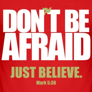 Don't be Afraid - M 0005 - Men's Slim Fit T-Shirt