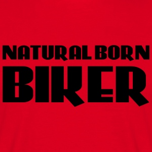 Natural born Biker Tee shirts - T-shirt Homme