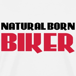 Natural born Biker T-Shirts - Men's Premium T-Shirt