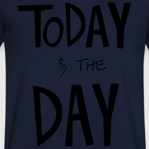TODAY is the DAY T-shirts - Mannen T-shirt met V-hals