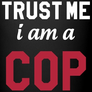 Trust me I am Cop - Police Mugs & Drinkware - Full Colour Mug