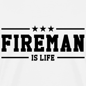 Fireman is life Tee shirts - T-shirt Premium Homme