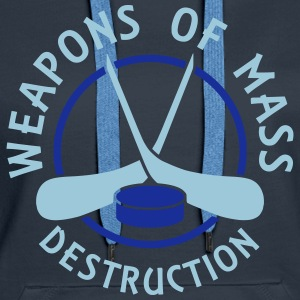 Hockey Weapons of Mass Destruction Hoodie - Women's Premium Hoodie