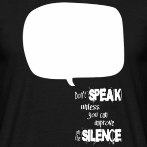Don't Speak (dark) T-Shirts - Männer T-Shirt