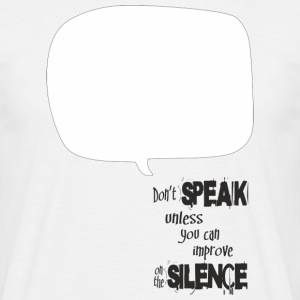 Dont Speak T-Shirts - Männer T-Shirt