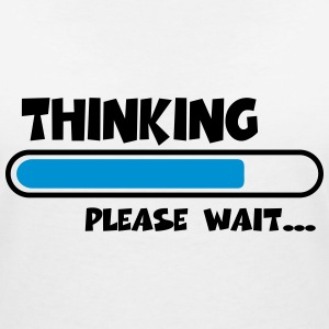 Thinking….please wait... T-Shirts - Frauen T-Shirt mit V-Ausschnitt