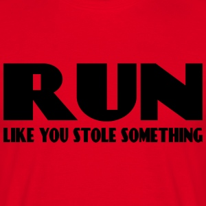 Run like you stole something T-paidat - Miesten t-paita