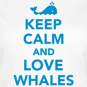 Keep calm and love whales T-Shirts - Frauen T-Shirt