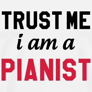 Trust Me I am a pianist T-Shirts - Men's Premium T-Shirt