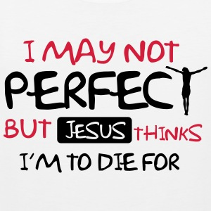 I'm not perfect but Jesus thinks I'm to die for Tank Tops - Männer Premium Tank Top