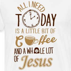 All I need: coffee and Jesus T-shirts - Mannen Premium T-shirt