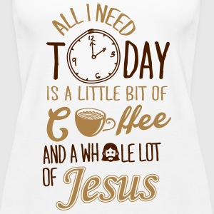 All I need: coffee and Jesus Tops - Women's Premium Tank Top
