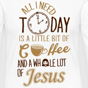 All I need: coffee and Jesus Long Sleeve Shirts - Women's Premium Longsleeve Shirt