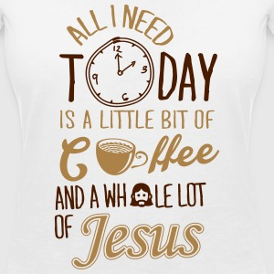 All I need: coffee and Jesus Camisetas - Camiseta con escote en pico mujer