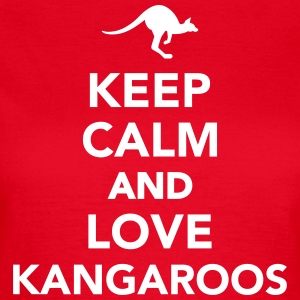 Keep calm and love kangaroos T-Shirts - Frauen T-Shirt